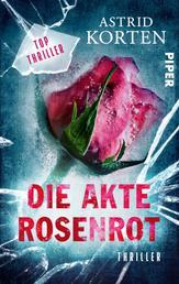 Die Akte Rosenrot - Thriller