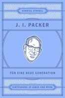 Hanniel Strebel: J. I. Packer für eine neue Generation