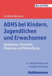 ADHS bei Kindern, Jugendlichen und Erwachsenen - Symptome, Ursachen, Diagnose und Behandlung