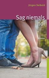 Sag niemals noi - Roman
