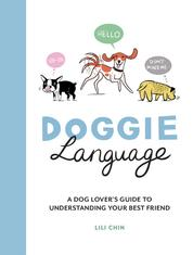Doggie Language - A Dog Lover's Guide to Understanding Your Best Friend
