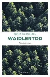 Waidlertod - Kriminalroman