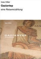 Ines Hiller: GAZIANTEP