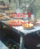 Peter R. Lehman: La cuisine de grand-mère