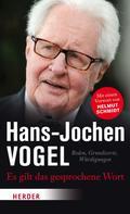 Hans-Jochen Vogel: Es gilt das gesprochene Wort ★★★★