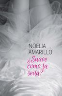 Noelia Amarillo: ¿Suave como la seda? ★