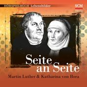 Seite an Seite - Martin Luther & Katharina von Bora