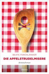 Die Apfelstrudelmisere - Kriminalroman