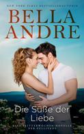 Bella Andre: Die Süße der Liebe (Eine Flitterwochen-Novelle der Sullivans) ★★★★