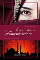 Hannelore Marzi: Orientalische Frauenmärchen ★★★★★
