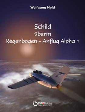 Schild überm Regenbogen - Anflug Alpha 1
