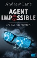 Andrew Lane: AGENT IMPOSSIBLE - Operation Mumbai ★★★★★