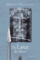 Arnaud Delalande: Die Lanze des Herrn ★★★