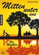 Ute Winkler: Mitten unter uns