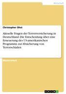 Christopher Ohst: Aktuelle Fragen der Terrorversicherung in Deutschland. Die Entscheidung über eine Erneuerung des US-amerikanischen Programms zur Absicherung von Terrorschäden