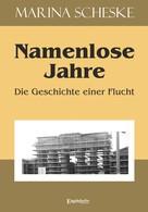 Marina Scheske: Namenlose Jahre