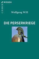 Wolfgang Will: Die Perserkriege