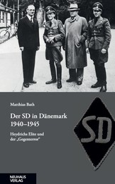 """Der SD in Dänemark 1940-1945 - Heydrichs Elite und der """"Gegenterror"""""""