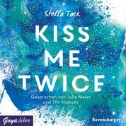 Kiss me twice - Ungekürzte Lesung