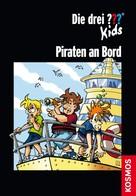 Boris Pfeiffer: Die drei ??? Kids, Piraten an Bord (drei Fragezeichen Kids) ★★★★★
