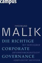 Die richtige Corporate Governance - Mit wirksamer Unternehmensaufsicht Komplexität meistern
