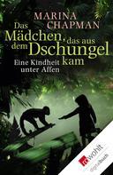 Marina Chapman: Das Mädchen, das aus dem Dschungel kam ★★★★★