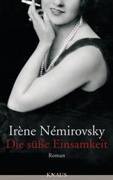 Die süße Einsamkeit - Roman