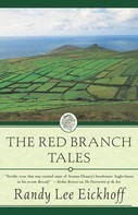 Randy Lee Eickhoff: The Red Branch Tales
