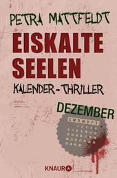 Eiskalte Seelen - Kalender-Thriller: Dezember