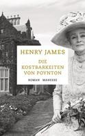 Henry James: Die Kostbarkeiten von Poynton