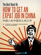 Stephen Balaban: The Best Book On How To Get An Expat Job In China