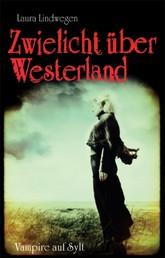 Zwielicht über Westerland - Vampire auf Sylt 1