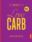 Anne Beck: Low Carb - Das Kochbuch ★