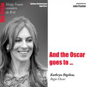 Die Erste - And the Oscar goes to ... (Kathryn Bigelow, Regie-Oscar)