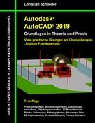 Christian Schlieder: Autodesk AutoCAD 2019 - Grundlagen in Theorie und Praxis