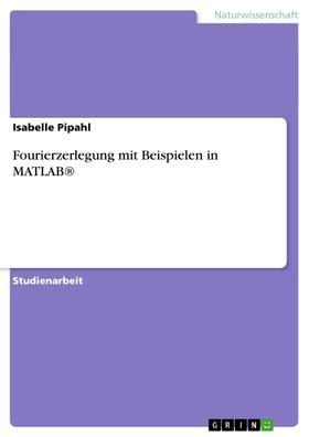 Fourierzerlegung mit Beispielen in MATLAB®