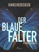 Hans Heidsieck: Der blaue Falter