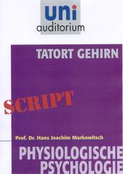 Tatort Gehirn - Physiologische Psychologie