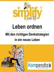 simplify your life - einfacher und glücklicher leben - Themenschwerpunkt: Das Leben ordnen