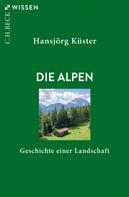 Hansjörg Kuster: Die Alpen