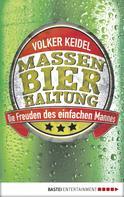 Volker Keidel: Massenbierhaltung ★★★★