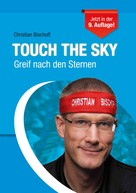 Christian Bischoff: Touch the Sky