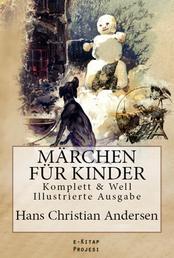 Märchen für Kinder - [Komplett & Well Illustrierte Ausgabe]