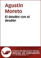 Agustín Moreto: El desdén con el desdén