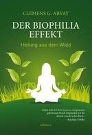 Clemens G. Arvay: Der Biophilia-Effekt