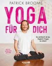 Yoga für dich - So einfach ist es, täglich Yoga zu üben