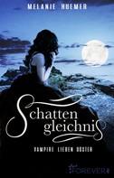 Melanie Huemer: Schattengleichnis - Vampire lieben düster ★★★