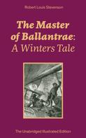 Robert Louis Stevenson: The Master of Ballantrae: A Winters Tale (The Unabridged Illustrated Edition)