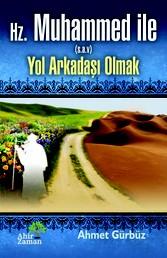 Hz. Muhammed ile Yol Arkadaşı Olmak
