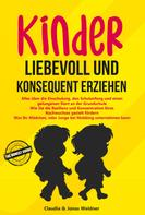 Claudia Weidner: Kinder liebevoll und konsequent erziehen